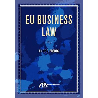 EU Business Law by Andr Fiebig