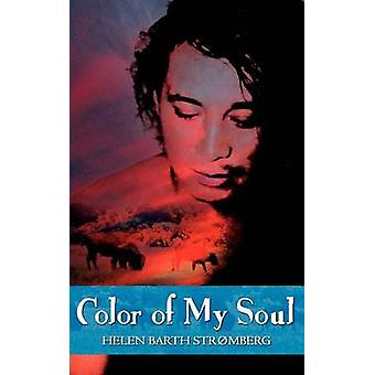 Color of My Soul by Stromberg & Helen & Barth