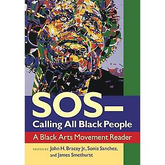 SOS Calling all Black People by Edited by John H Bracey & Edited by Sonia Sanchez & Edited by James Smethurst