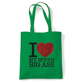 I Love My Wife's Big Ass, Tote - Reusable Shopping Canvas Bag Gift
