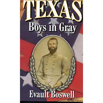 Texas Boys in Gray by Boswell & Evault