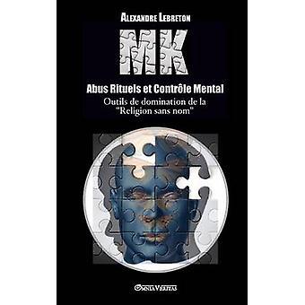 MK  Abus Rituels  Contrle Mental by Lebreton & Alexandre