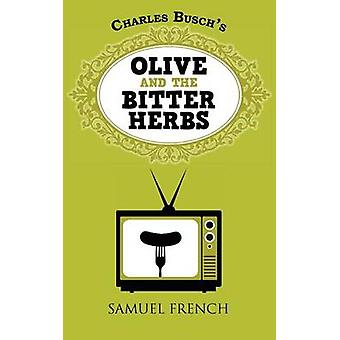 Olive and the Bitter Herbs by Busch & Charles