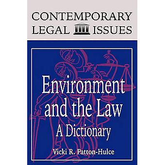Environment and the Law by PattonHulce & Vicki R.