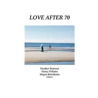 Love After 70 by Tosteson & Heather
