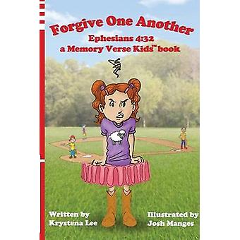 Forgive One Another  Ephesians 432 a Memory Verse Kids book by Lee & Krystena