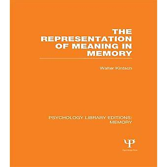 The Representation of Meaning in Memory PLE Memory by Kintsch & Walter