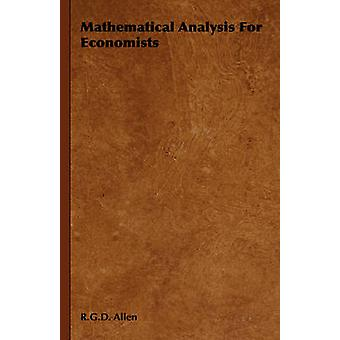 Mathematical Analysis for Economists by Allen & R. G. D.