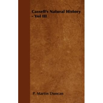 Cassells Natural History  Vol III by Duncan & P. Martin