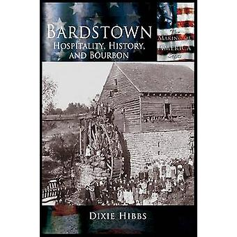 Bardstown Hospitality History and Bourbon by Hibbs & Dixie