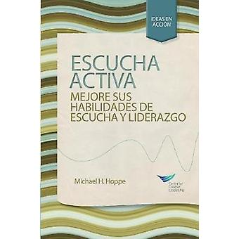 Active Listening Improve Your Ability to Listen and Lead First Edition Spanish for Spain by Hoppe & Michael H