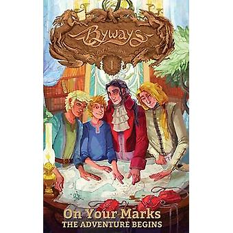 On Your Marks The Adventure Begins by Milbrandt & C. J.