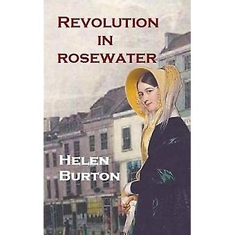 Revolution in Rosewater by Burton & Helen