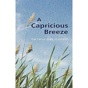 A Capricious Breeze by Hussain & Farzana Lisa