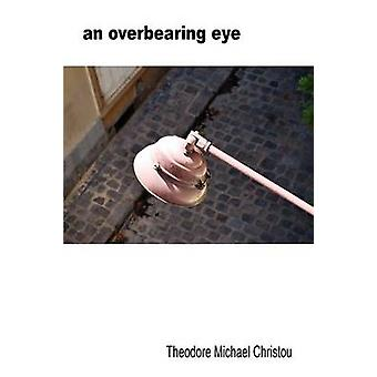 An Overbearing Eye by Christou & Theodore Michael