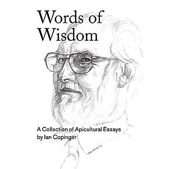 Words of Wisdom. A Collection of Apicultural Essays by Copinger & Ian