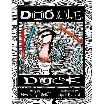 Doodle Duck A Color Your Own Story Book by Belle & Gwendalyn