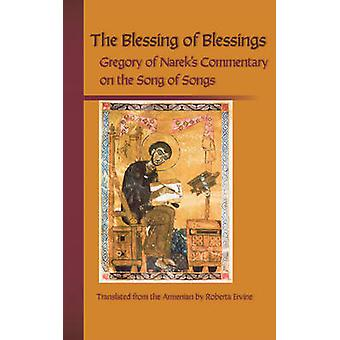 Blessing of Blessings Gregory of Nareks Commentary on the Song of Songs by Gregory of Narek