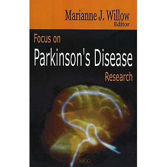 Focus on Parkinsons Disease Research by Edited by Marianne J Willow