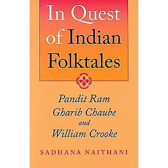 In Quest of Indian Folktales - Pandit Ram Gharib Chaube and William Cr