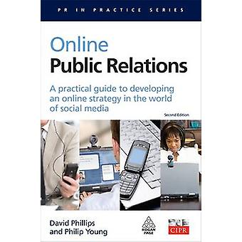 Online Public Relations - A Practical Guide to Developing an Online St