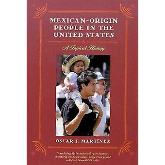 MEXICAN-ORIGIN PEOPLE IN THE UNITED STATES - 9780816511792 Book