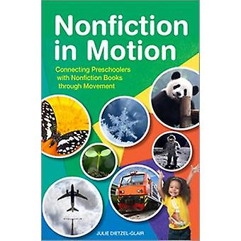 Nonfiction in Motion - Connecting Preschoolers with Nonfiction Books T