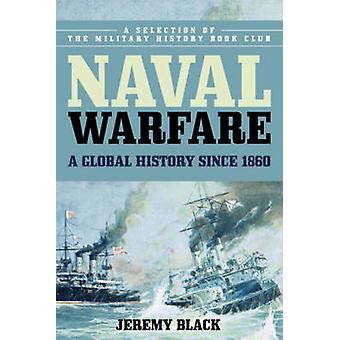 Guerre navale - une histoire mondiale depuis 1860 par Jeremy Black - 97814422