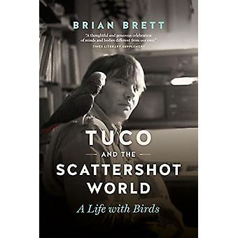 Tuco and the Scattershot World - A Life with Birds by Brian Brett - 97