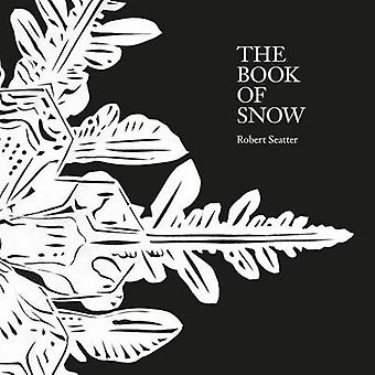 The Book of Snow by Robert Seatter - 9781909747210 Book