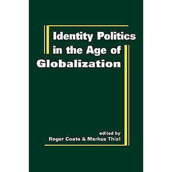 Identity Politics in the Age of Globalization by Roger A. Coate - Mar