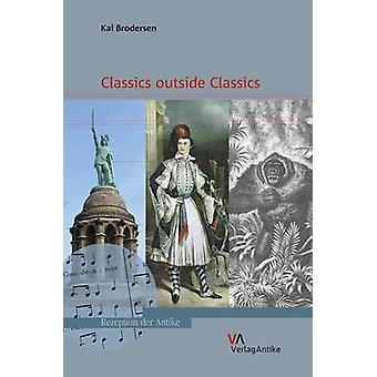 Classics Outside Classics by Kai Brodersen - 9783938032909 Book