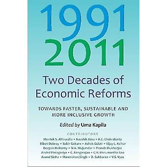 Two Decades of Economic Reforms - Towards Faster - Sustainable and Mor