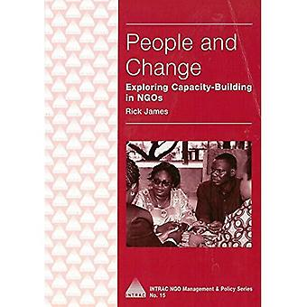 People and Change: Exploring Capacity Building in NGOs (INTRAC NGO Management & Policy)