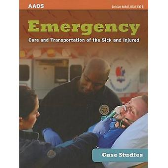 Case Studies - Emergency Care And Transportation Of The Sick And Injur