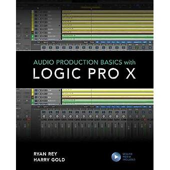 Audio Production Basics with Logic Pro X by Harry Gold - 978153813723