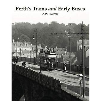 Perth's Trams and Early Buses by Alan Brotchie - 9781840338249 Book