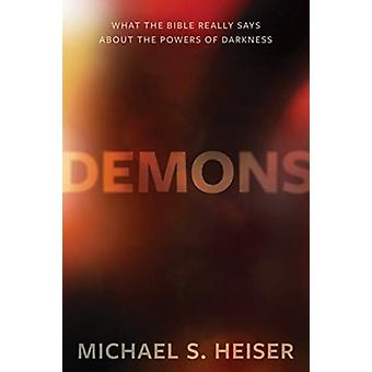 Demons  What the Bible Really Says About the Powers of Darkness by Michael S Heiser