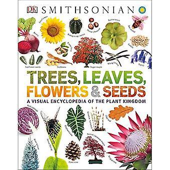 Arbres, feuilles, fleurs et graines : une encyclopédie visuelle du royaume végétal
