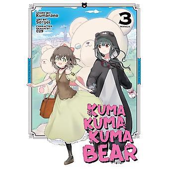 Kuma Kuma Kuma Bear Manga Vol. 3 by Kumanano