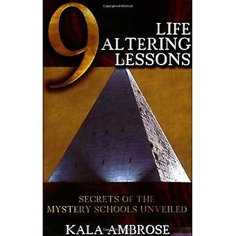 9 Livet ændre lektioner: Secrets of the Mystery Skoler afsløret