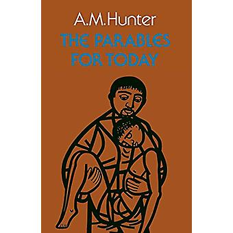 The Parables for Today by A. M. Hunter - 9780334022367 Book