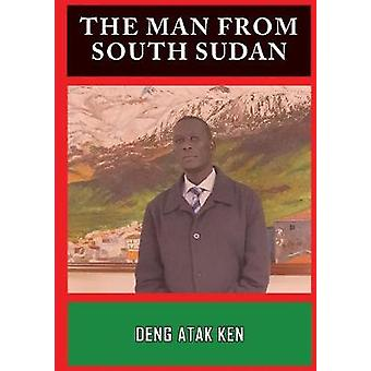 The Man from South Sudan by Deng Atak Ken - 9780646963570 Book