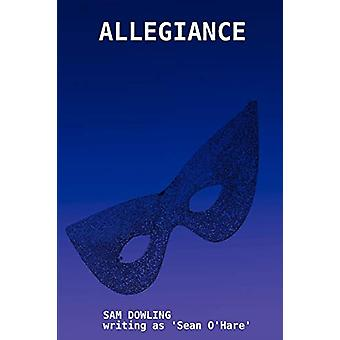 Allegiance by SAM DOWLING - 9781409200819 Book