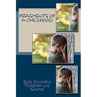fragments of a childhood by Eduardo Ferreira Dos Santos - 97815087784