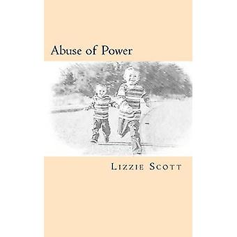 Abuse of Power by Lizzie Scott - 9781523312931 Book
