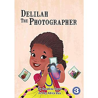 Delilah the Photographer by Caroline Evari - 9781925986013 Book