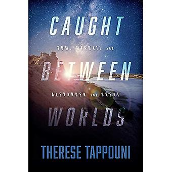 Caught Between Worlds by Therese Tappouni