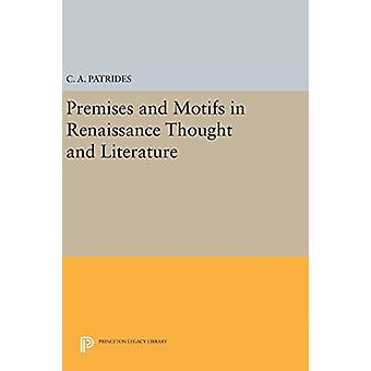 Premises and Motifs in Renaissance Thought and Literature by C. A. Pa