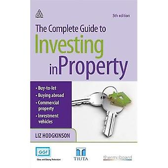 The Complete Guide to Investing in Property by Liz Hodgkinson